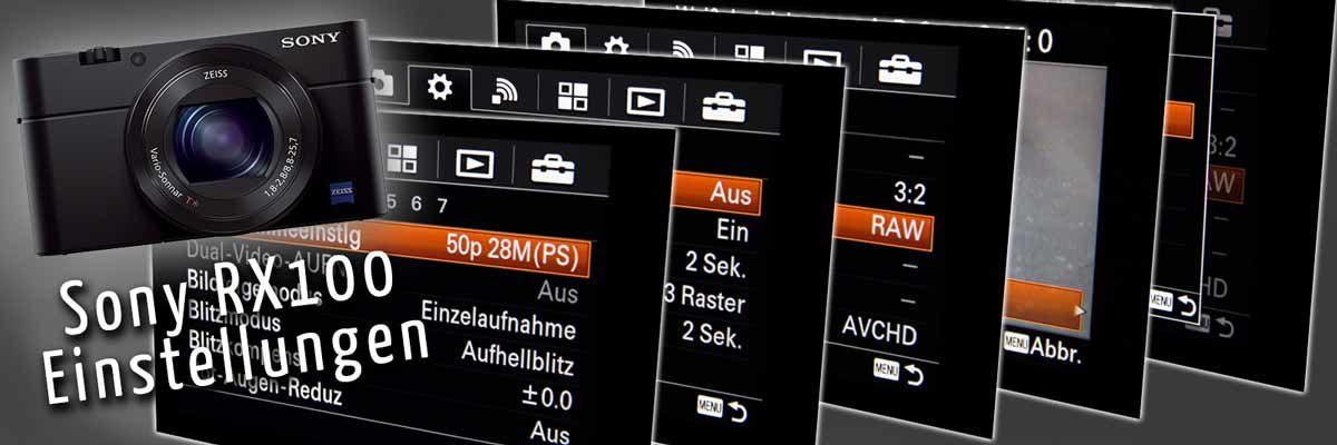 Weiterlesen: SONY RX100 Serie Einstellungen