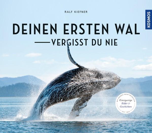 Deinen ersten Wal vergisst du nie Ralf Kiefner