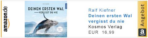 Deinen ersten Wal vergisst du nie - Ralf Kiefner - Kosmos Verlag
